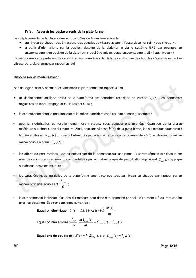 IV.3.   Asservir les déplacements de la plate-formeLes déplacements de la plate-forme sont contrôlés de la manière suivant...