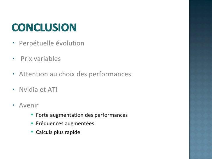 <ul><li>Perpétuelle évolution </li></ul><ul><li>Prix variables </li></ul><ul><li>Attention au choix des performances </li>...