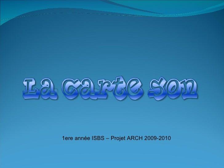 1ere année ISBS – Projet ARCH 2009-2010
