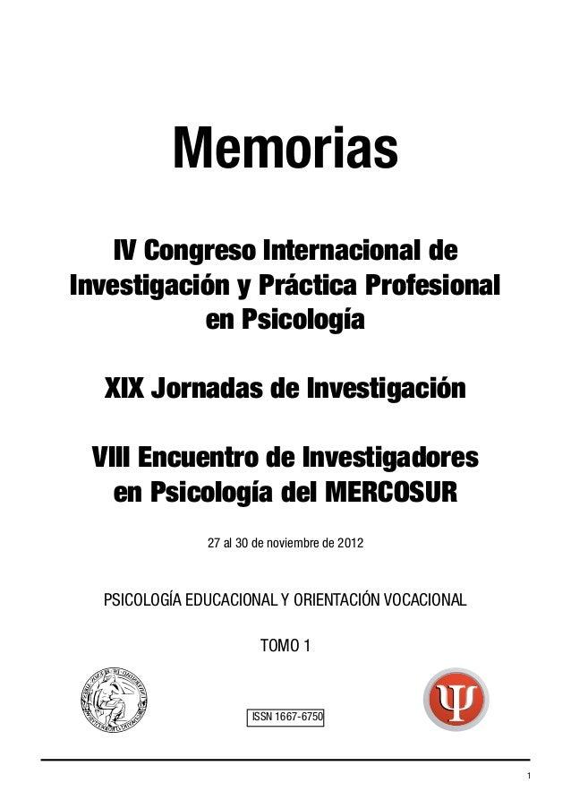 Memorias IV Congreso Internacional de Investigación y Práctica Profesional en Psicología XIX Jornadas de Investigación VII...
