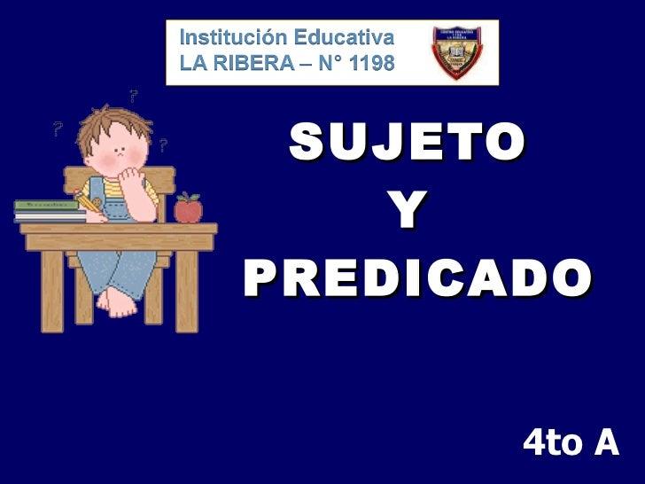 SUJETO  Y  PREDICADO 4to A