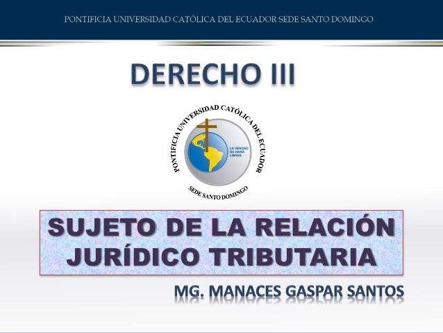 SUJETO DE LA RELACIÓN JURÍDICO TRIBUTARIA