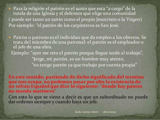 """ Para la religión el patrón es el santo que esta """"a cargo"""" de la  tutela de una Iglesia y el defensor que elige una comun..."""