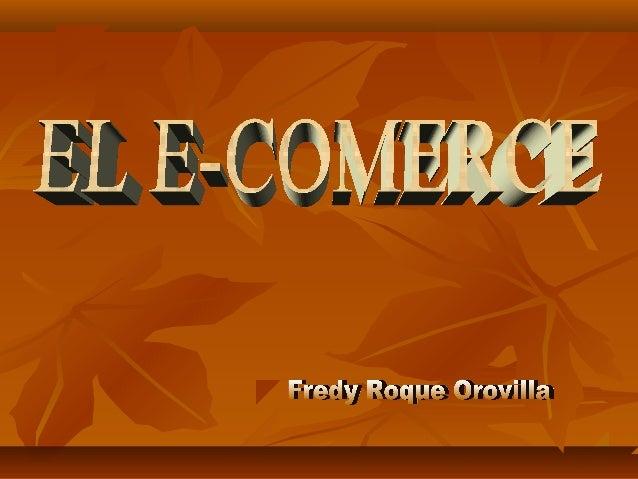 También conocido como e-commerce, consiste en la compra y venta  de productos o de servicios a través de medios electrónic...