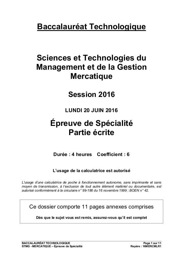 BACCALAURÉAT TECHNOLOGIQUE Page 1 sur 11 STMG - MERCATIQUE – Épreuve de Spécialité Repère : 16MERCMLR1 Baccalauréat Techno...