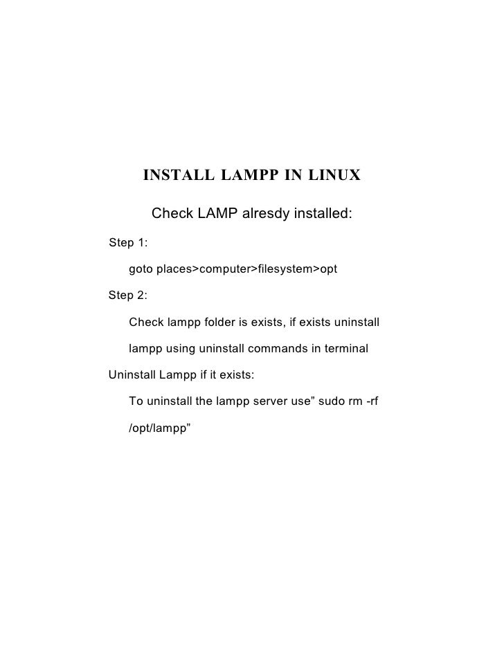 INSTALL LAMPP IN LINUX            Check LAMP alresdy installed: Step 1:      goto places>computer>filesystem>opt  Step 2: ...