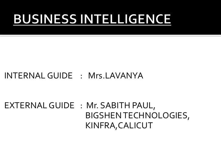 INTERNAL GUIDE : Mrs.LAVANYAEXTERNAL GUIDE : Mr. SABITH PAUL,                 BIGSHEN TECHNOLOGIES,                 KINFRA...