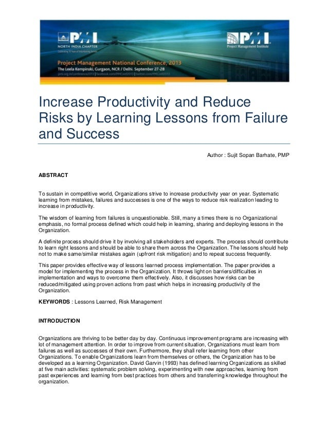 Increase Productivity and Reduce Risks by Learning Lessons from Failure and Success Author : Sujit Sopan Barhate, PMP ABST...