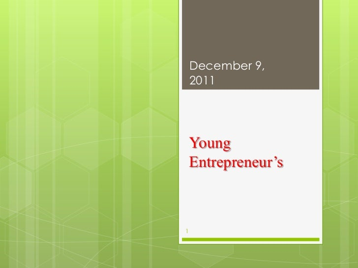 December 9,    2011    Young    Entrepreneur's1