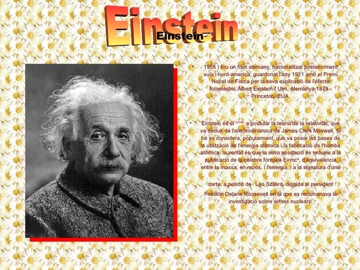 <ul><li>1955 ) fou un físic alemany, nacionalitzat posteriorment suís i nord-americà, guardonat l'any 1921 amb el Premi No...