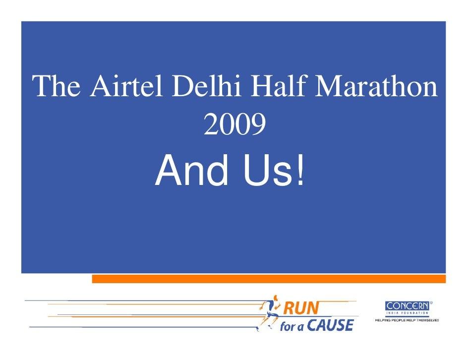 The Airtel Delhi Half Marathon              2009          And Us!
