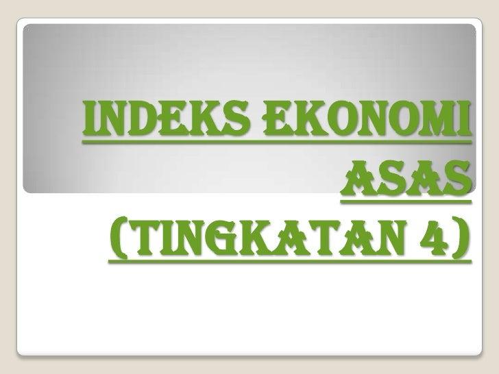 INDEKS EKONOMI ASAS (TINGKATAN 4)<br />