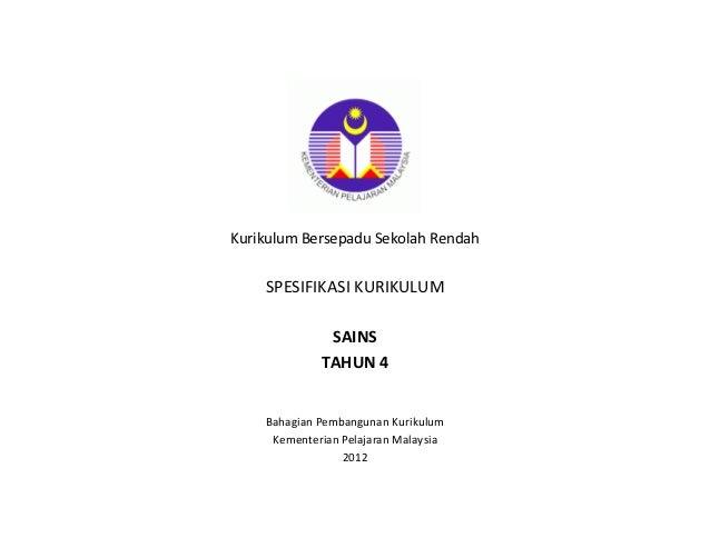Kurikulum Bersepadu Sekolah Rendah    SPESIFIKASI KURIKULUM              SAINS             TAHUN 4    Bahagian Pembangunan...
