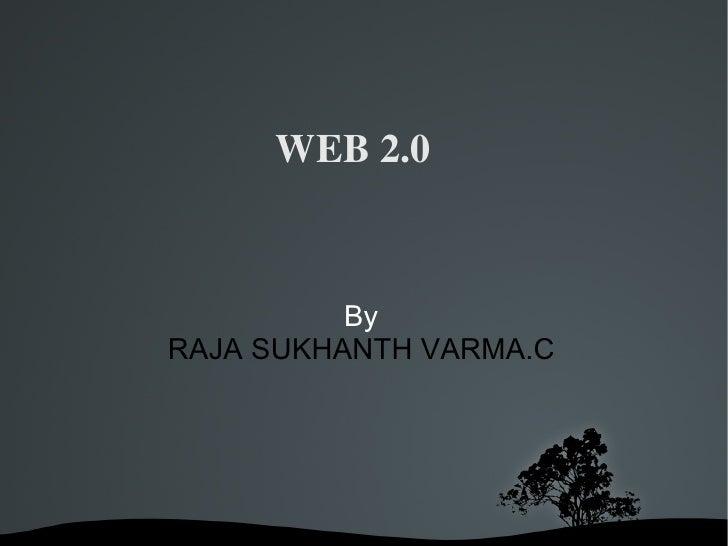 WEB 2.0 By RAJA SUKHANTH VARMA.C