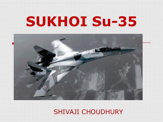 SUKHOI Su-35 SHIVAJI CHOUDHURY