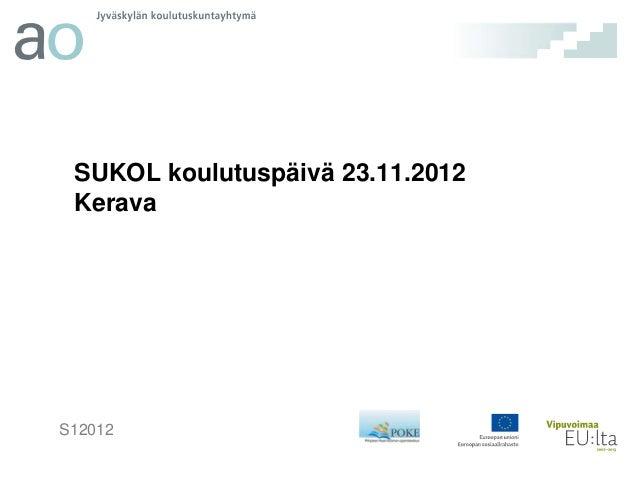 SUKOL koulutuspäivä 23.11.2012 KeravaS12012