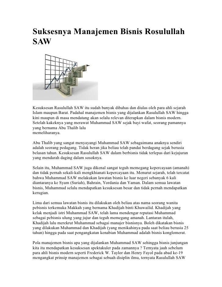 Suksesnya Manajemen Bisnis Rosulullah SAW     Kesuksesan Rasulullah SAW itu sudah banyak dibahas dan diulas oleh para ahli...