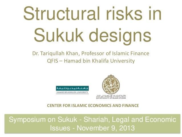 Structural risks in Sukuk designs Dr. Tariqullah Khan, Professor of Islamic Finance QFIS – Hamad bin Khalifa University  C...