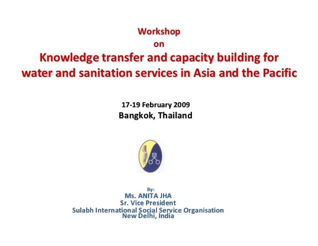 Workshop                               on   Knowledgetransferandcapacitybuildingforwaterandsanitationservicesin...