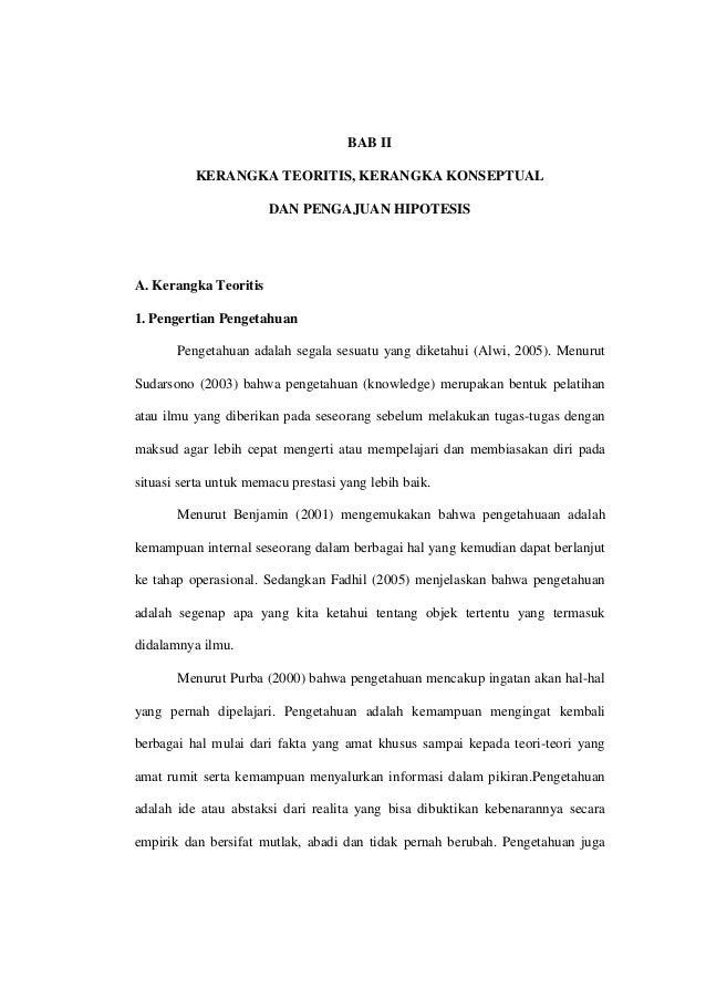 BAB II KERANGKA TEORITIS, KERANGKA KONSEPTUAL DAN PENGAJUAN HIPOTESIS A. Kerangka Teoritis 1. Pengertian Pengetahuan Penge...