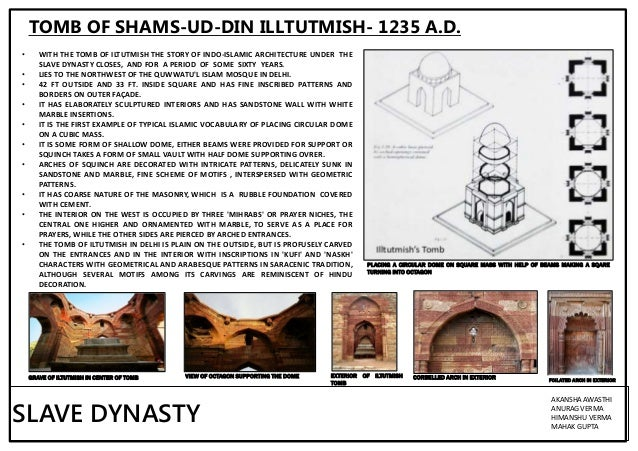 the initial slave dynasty This lesson focuses on the beginning of the delhi sultanate and details about the slave dynasty or the ilbari dynasty of qutub-ud-din aibak and his successor.