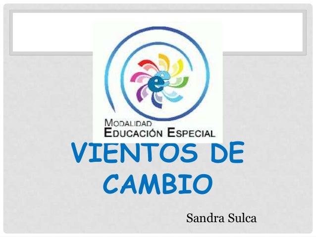 VIENTOS DE CAMBIO Sandra Sulca