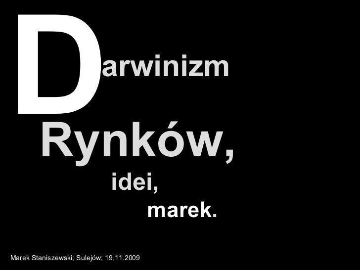 arwinizm   D Rynków, idei, marek . Marek Staniszewski; Sulejów; 19.11.2009