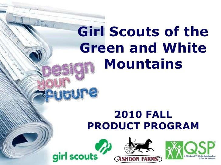 Girl Scouts of the <br />Green and White Mountains<br />2010 FALL <br />PRODUCT PROGRAM<br />