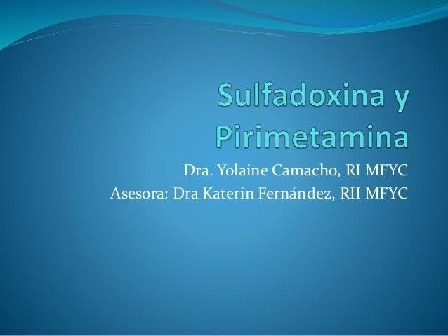 Dra. Yolaine Camacho, RI MFYC Asesora: Dra Katerin Fernández, RII MFYC