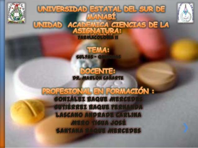 Farmacología II  Sulfas - Quinonas  Dr. Marlon Cañarte  González Baque Mercedes Gutiérrez Baque Fernanda Lascano Andrade C...