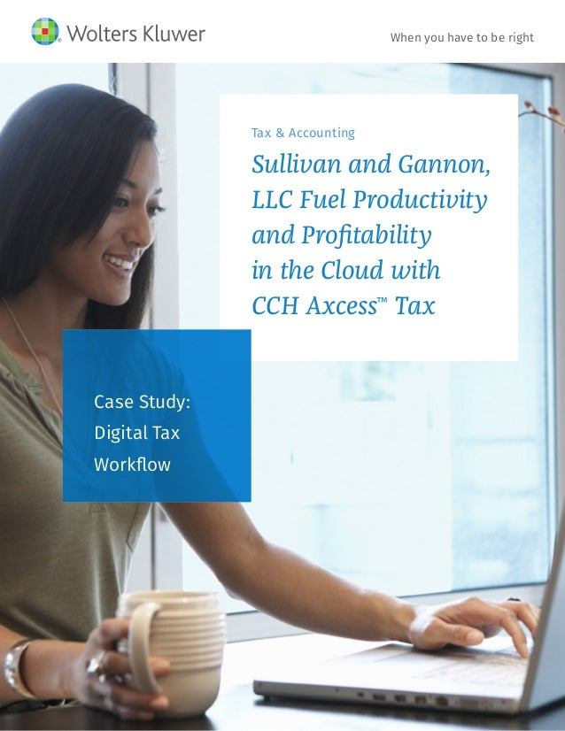 Tax & Accounting Sullivan and Gannon, LLC Fuel Productivity and Profitability in the Cloud with CCHAxcess™ Tax Case Stud...
