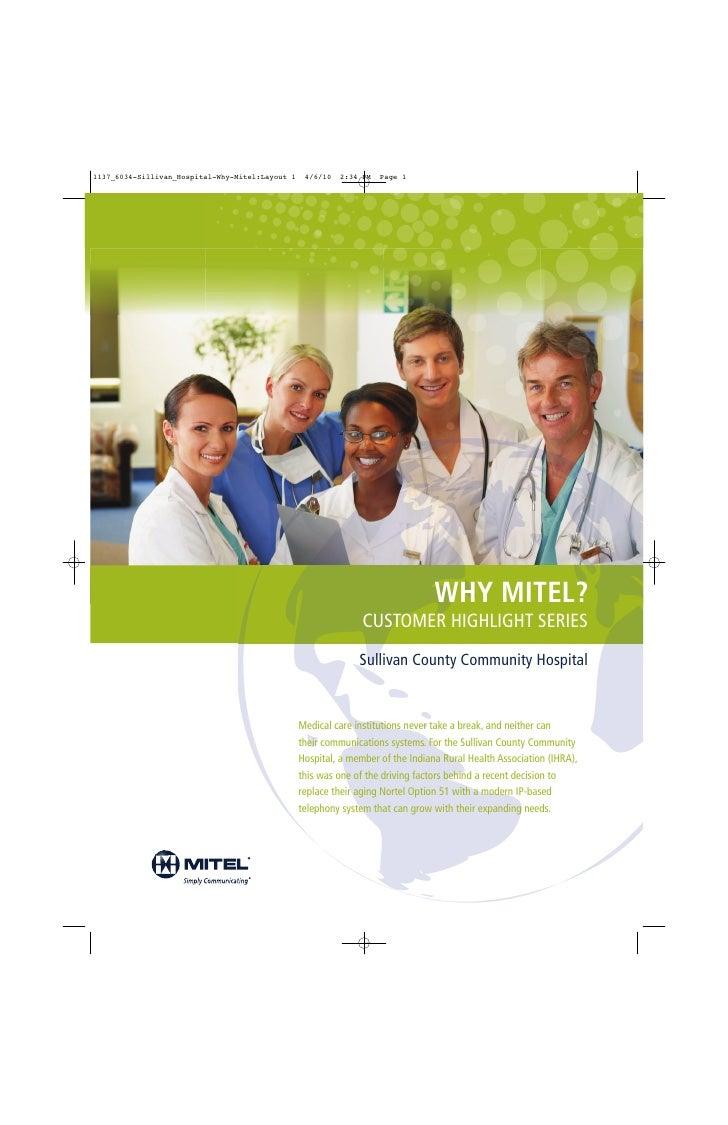 WHY MITEL?                CUSTOMER HIGHLIGHT SERIES               Sullivan County Community Hospital   Medical care instit...