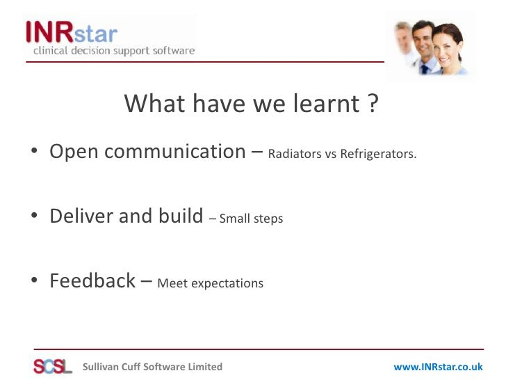 What have we learnt ?<br />Open communication – Radiators vs Refrigerators.<br />Deliver and build – Small steps<br />Feed...