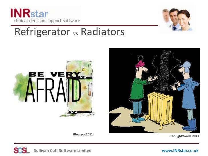 Refrigerator vsRadiators<br />Blogspot2011<br />ThoughtWorks 2011<br />