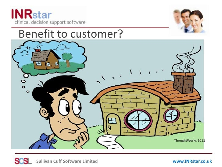 Benefit to customer?<br />ThoughtWorks 2011<br />