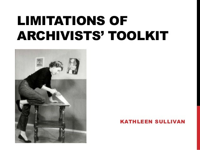 LIMITATIONS OFARCHIVISTS' TOOLKITKATHLEEN SULLIVAN
