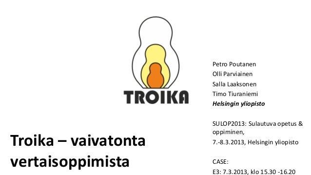 Petro Poutanen                      Olli Parviainen                      Salla Laaksonen                      Timo Tiurani...