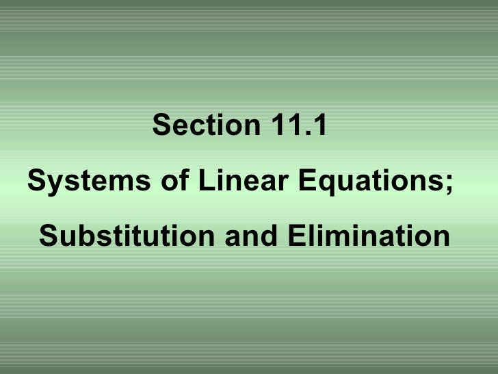 Section 11.1 Systems of Linear Equations; Substitution and Elimination