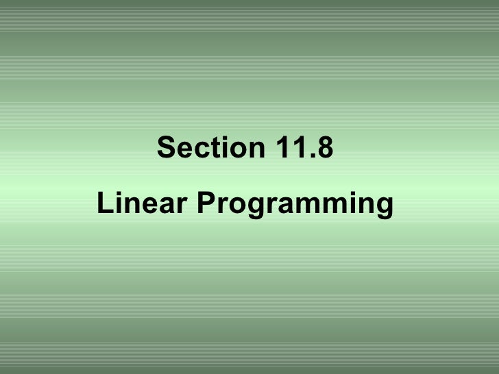 Section 11.8 Linear Programming