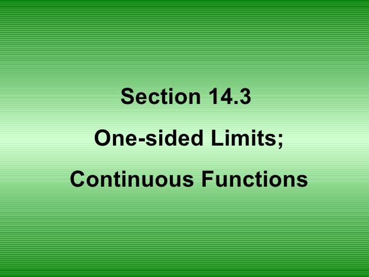 Section 14.3  One-sided Limits; Continuous Functions