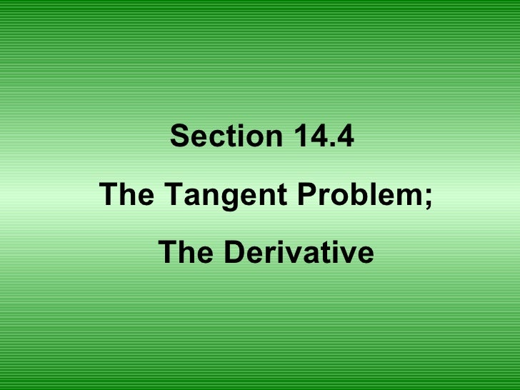Section 14.4  The Tangent Problem; The Derivative