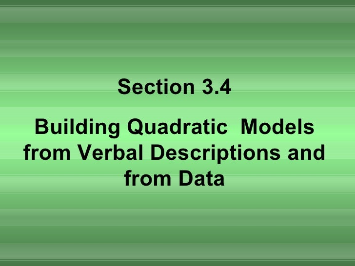 Section 3.4 Building Quadratic  Models from Verbal Descriptions and from Data