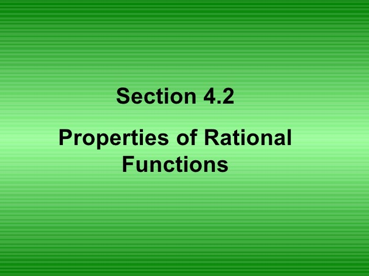 Section 4.2 Properties of Rational Functions