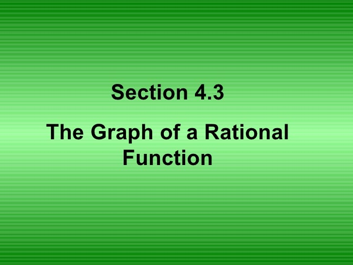 Section 4.3 The Graph of a Rational Function