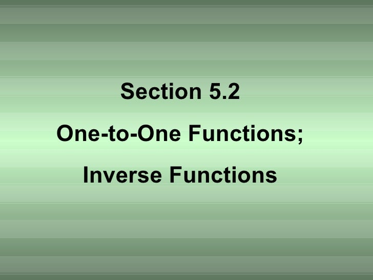 Section 5.2 One-to-One Functions; Inverse Functions