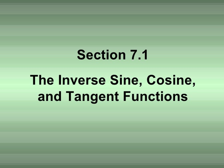 Section 7.1 The Inverse Sine, Cosine, and Tangent Functions