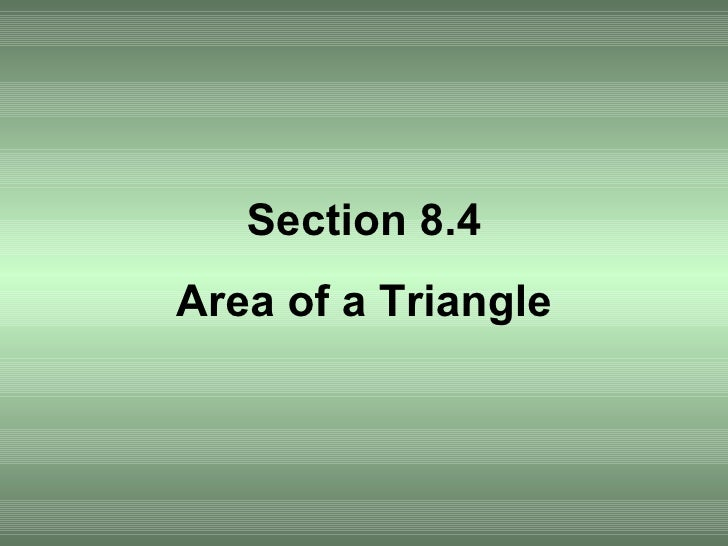 Section 8.4 Area of a Triangle