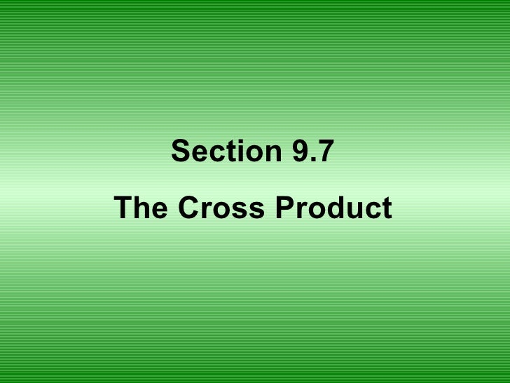 Section 9.7 The Cross Product
