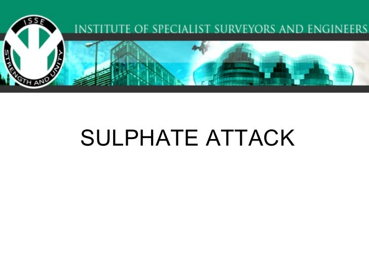 SULPHATE ATTACK