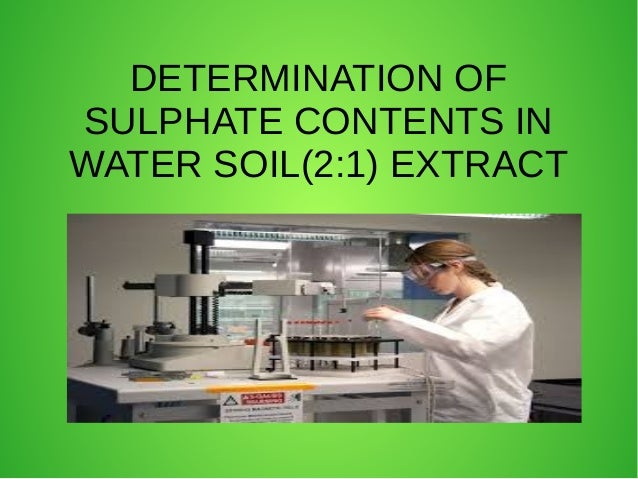 DETERMINATION OF  SULPHATE CONTENTS IN  WATER SOIL(2:1) EXTRACT